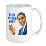 Sick Of Me Yet? Large Mug