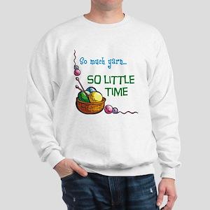 So Much Yarn... Sweatshirt