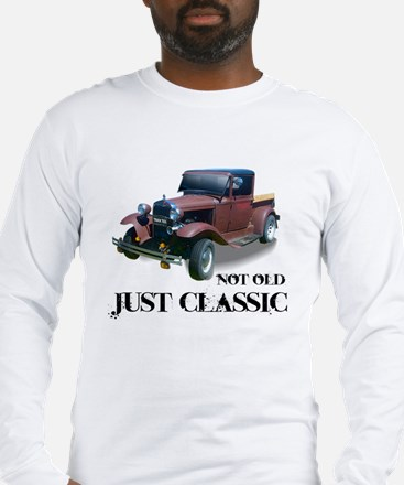 "not old ""just classic"" Long Sleeve T-Shirt"