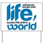 Whoever saves one life Yard Sign