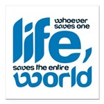 Whoever saves one life Square Car Magnet 3