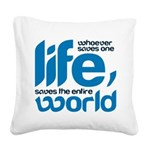 Whoever saves one life Square Canvas Pillow
