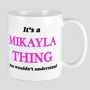 It's a Mikayla thing, you wouldn't un Mugs