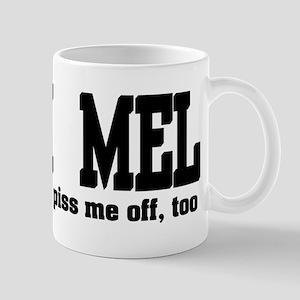 Team Mel Pissed Off Mug