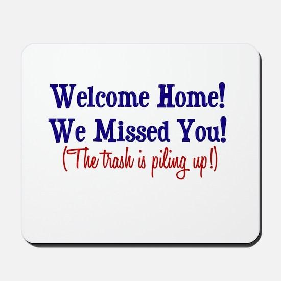 Welcome Home - Trash Mousepad