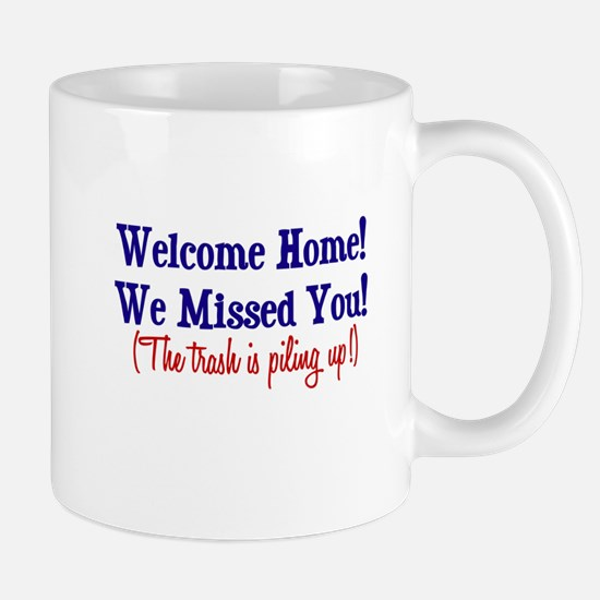 Welcome Home - Trash Mug