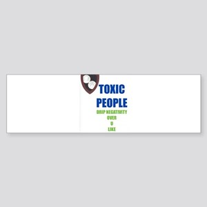 Toxic People Bumper Sticker