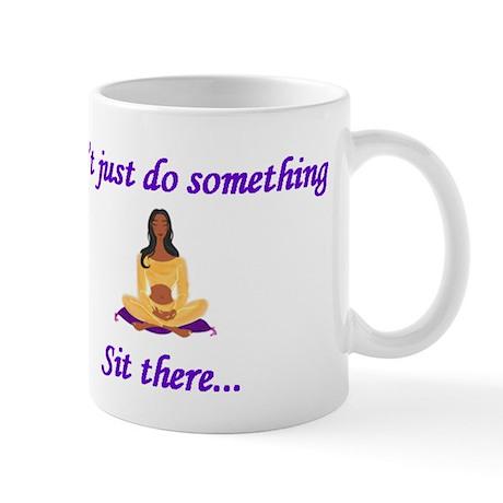 Yoga - Sit There (Woman) Mug