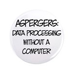 "Aspergers Geek 3.5"" Button"