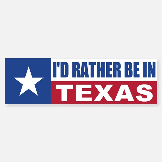 I'd Rather Be In Texas Sticker (Bumper)