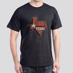 I'd Rather Be In Texas Dark T-Shirt