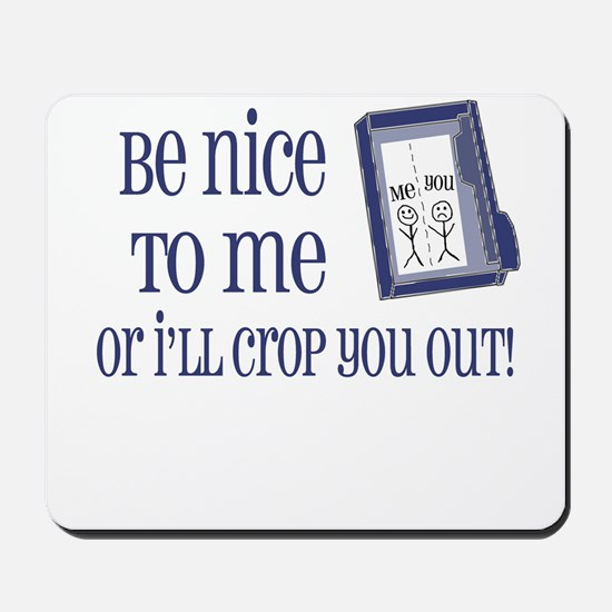 Be Nice Mousepad