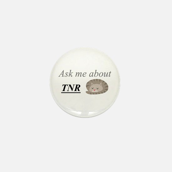Ask me about TNR Mini Button