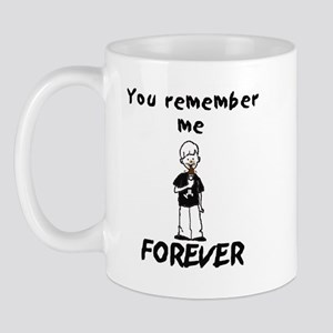 You remember me FOREVER mug