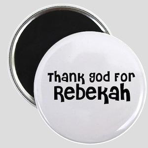 Thank God For Rebekah Magnet
