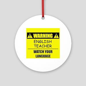 WARNING: English Teacher Ornament (Round)