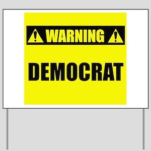 WARNING: Democrat Yard Sign