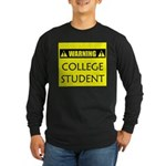WARNING: College Student Long Sleeve Dark T-Shirt