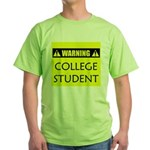 WARNING: College Student Green T-Shirt