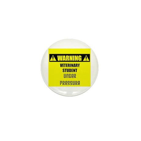 WARNING: Vet Student Under Pressure Mini Button (1