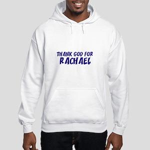 Thank God For Rachael Hooded Sweatshirt