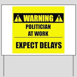WARNING: Politician At Work Yard Sign