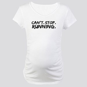 Can't Stop Running Maternity T-Shirt