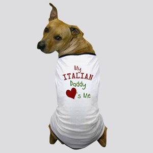My Italian Daddy Loves Me Dog T-Shirt