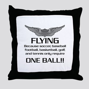 Flying... One Ball! - Army Style Throw Pillow