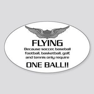 Flying... One Ball! - Army Style Sticker (Oval)