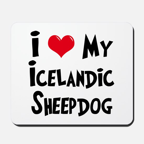 I Love My Icelandic Sheepdog Mousepad