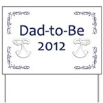 Dad-to-Be 2012 Yard Sign