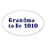 Grandma-to-Be 2010 Sticker (Oval 50 pk)