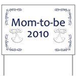 Mom-to-Be 2010 Yard Sign