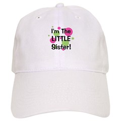 I'm The Little Sister! Baseball Cap