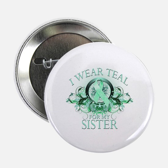 """I Wear Teal for my Sister 2.25"""" Button"""