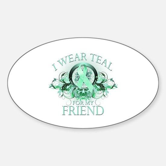 I Wear Teal for my Friend Sticker (Oval)