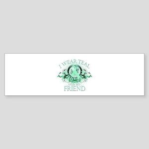 I Wear Teal for my Friend Sticker (Bumper)