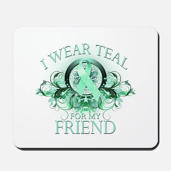 I Wear Teal for my Friend Mousepad