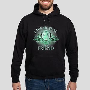 I Wear Teal for my Friend Hoodie (dark)