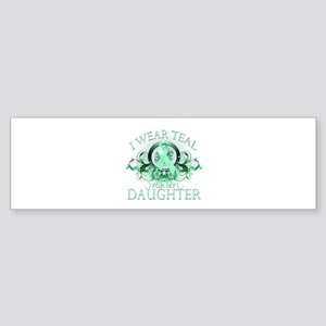I Wear Teal for my Daughter Sticker (Bumper)