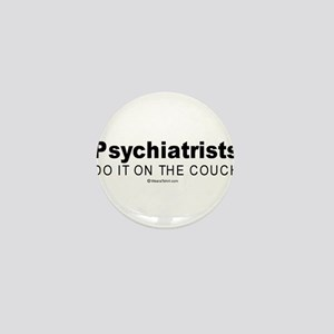 Psychiatrists do it on the couch - Mini Button
