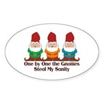 One by one the Gnomes steal my sanity Sticker (Ova