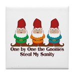 One by one the Gnomes steal my sanity Tile Coaster