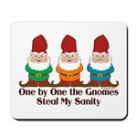 One by one the Gnomes steal my sanity Mousepad
