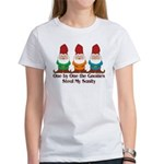One by one the Gnomes steal my sanity Women's T-Sh