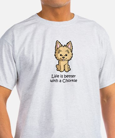 Life is better with a Chorkie T-Shirt