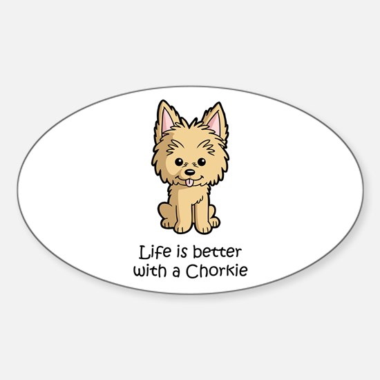 Life is better with a Chorkie Sticker (Oval 10 pk)