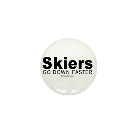 Skiers go down faster - Mini Button (10 pack)