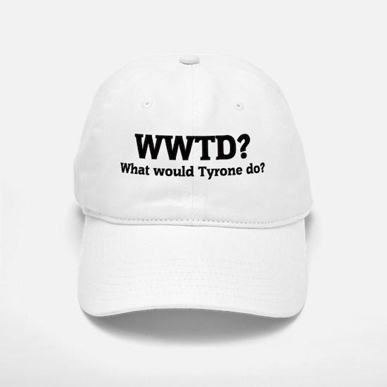 What would Tyrone do? Baseball Baseball Cap